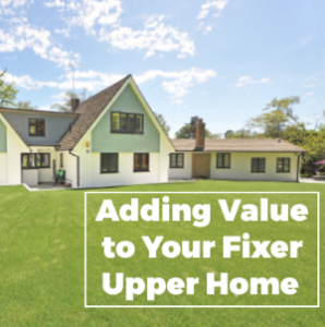 Adding Value to Your Fixer Upper Home