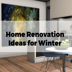 Really New Home Renovation Ideas for Winter