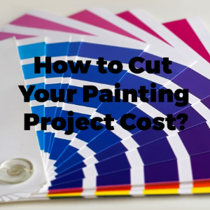 How to Cut the Cost of Your Home Painting Project