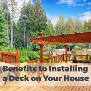 How Will You Benefit by Installing a Deck In Your House?