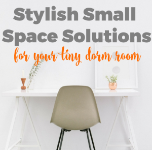 Stylish Small Space Solutions for your Tiny Dorm Room