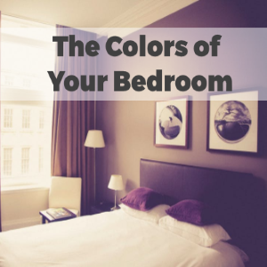 Why it Matters: The Colors of Your Bedroom