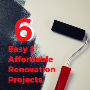 6 Easy and Affordable Renovation Projects