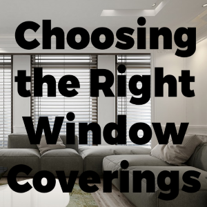 Make the Right Choice of Window Coverings