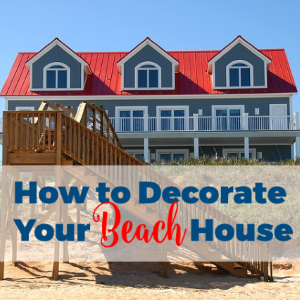 Decorating Your Beach House