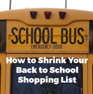 How to Shrink Your Back to School Shopping List
