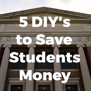 5 DIY's in University to Save Student Expenses