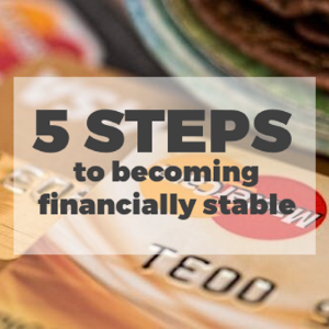 5 Steps to Becoming Financially Stable