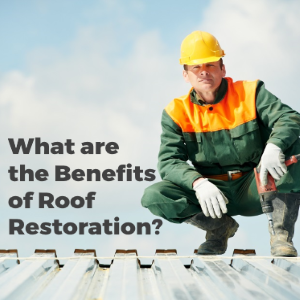 What Are the Benefits of Roof Restoration?