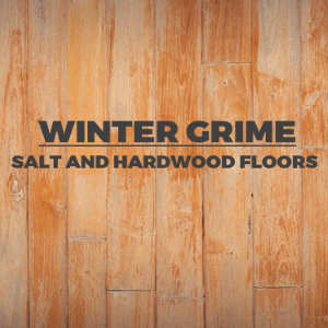 Winter Grime: Salt and Hardwood Floors
