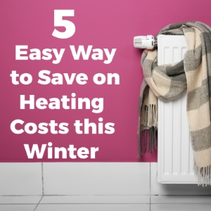5 Easy Ways to Save on Heating Costs This Winter