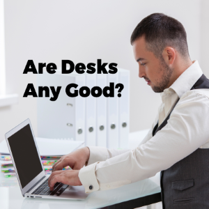 Are Standing Desks Any Good?