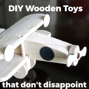 DIY Wooden Toys That Won't Disappoint Your Kids