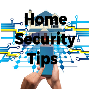 9 Smart and Clever Home Security Tips for the New Home Owners