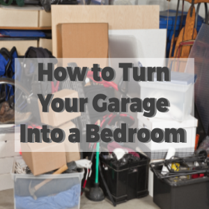 How to Brighten Up a Garage and Turn It into Another Bedroom