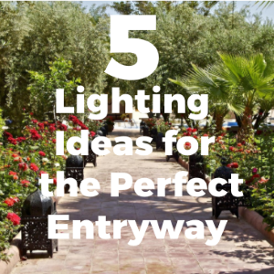 Exterior Hacks: 5 Lighting Ideas For The Perfect Entryway