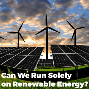 Can We Run Solely on Renewable Energy: An International Perspective