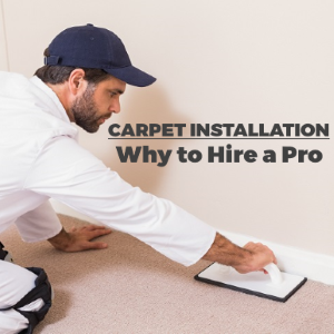 Why Get Carpet Installation done by Professionals?
