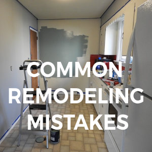 Common Mistakes when Remodeling a Home