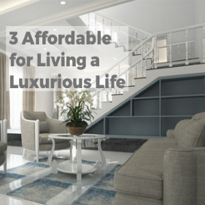 3 Affordable Tips for Living a Luxurious Life