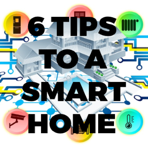 Six Easy Tips to Turn Your Home into a Smart Home