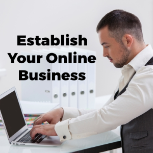 Establishing Your Business Online — What You Should Keep in Mind to Succeed