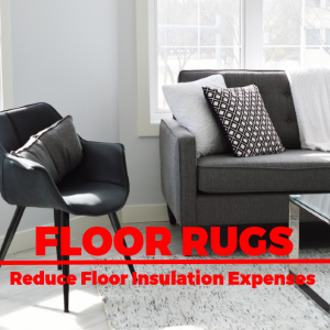 Reducing Floor Insulation Expenses with Area Rugs