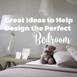 Great Ideas to Help You Design Your Perfect Bedroom