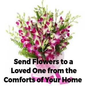 Send Flowers To A Loved One From The Comforts Of Your Home!