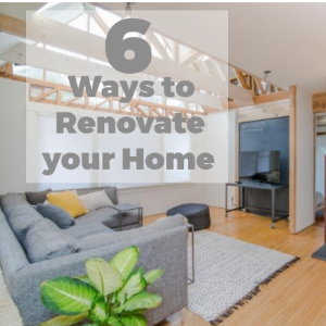 Six Ways to Renovate Your Home