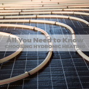 All You Need to Know Before Choosing Hydronic Heating Systems