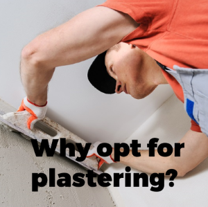 Why is it Better to Opt for Solid Plastering Over Other Options for Home?