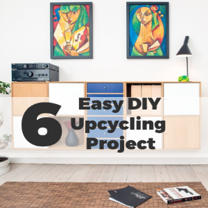 6 Easy DIY Upcycling Projects for Your Home