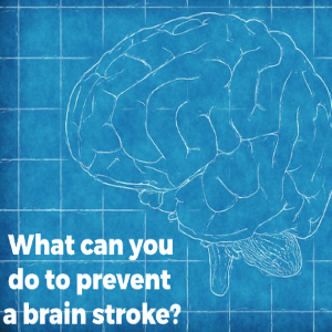 What Can You Do to Prevent a Brain Stroke?