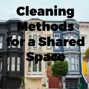 My Home and Hygiene: Cleaning Methods for a Shared Space