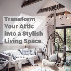How to Transform Your Attic into a Stylish Room