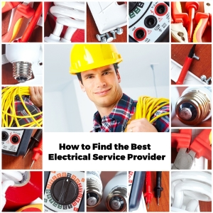 Steps to Find the Best Electrical Service Provider for You