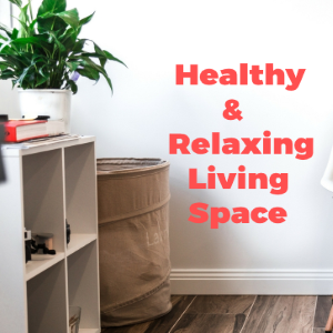 Living Space Absolutely Healthy and Relaxing
