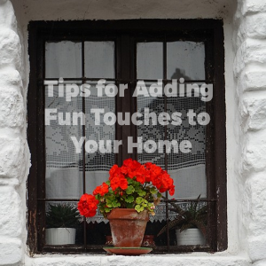 Tips for Adding Fun Touches to Your Home