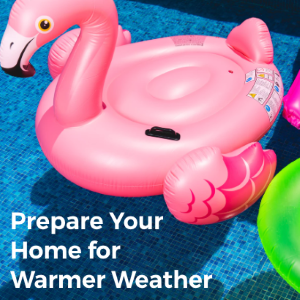 7 Ways to Prepare Your Home for Warmer Weather