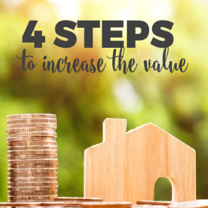 Increase Your Home Value in 4 Steps