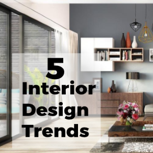 5 Interior Design Trends to Make Your Fix Flip Stand Out