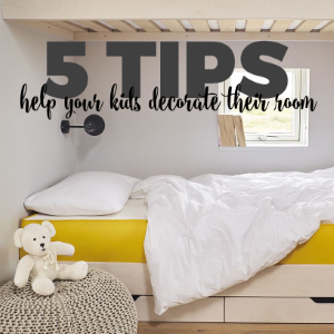 5 Tips for Helping Your Kids Decorate Their Room