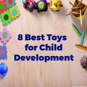 8 Best Toys for Child Development