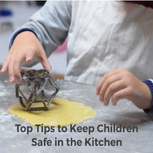 Top Tips for Children's Safety in the Kitchen