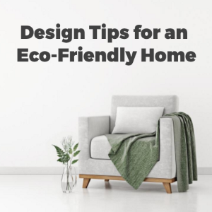 7 Design Tips for an Eco-Friendly Home