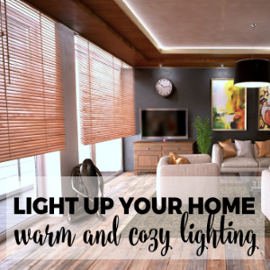 Light up your Home: Warm and Cozy Lighting