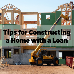 Tips for Constructing a Home with the Help of Mortgage Loan
