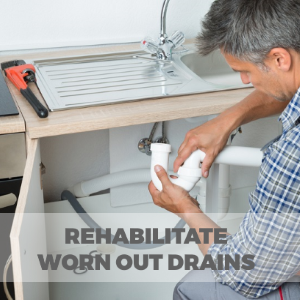 Know the Excellent Ways to Rehabilitate the Worn-Out Drains