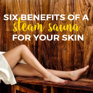 Six Benefits of a Steam Sauna For Your Skin